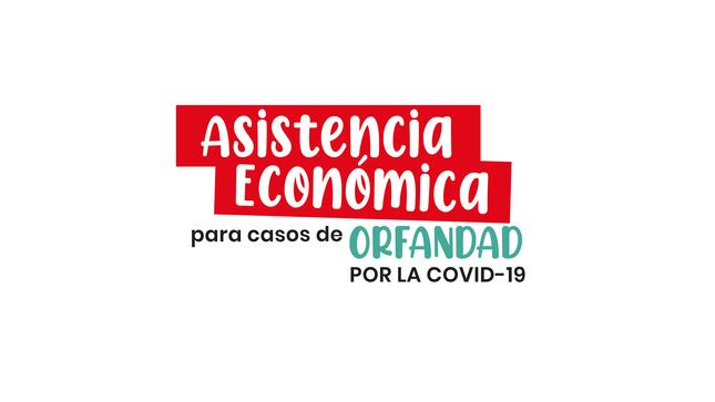 Asistencia Economica para Casos de Orfandad por la Covid 19
