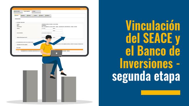 Ver campaña Vinculación del SEACE y el Banco de Inversiones - 2a. etapa