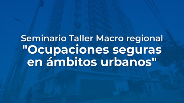 II Seminario Taller: Ocupación Segura en Ámbitos Urbanos