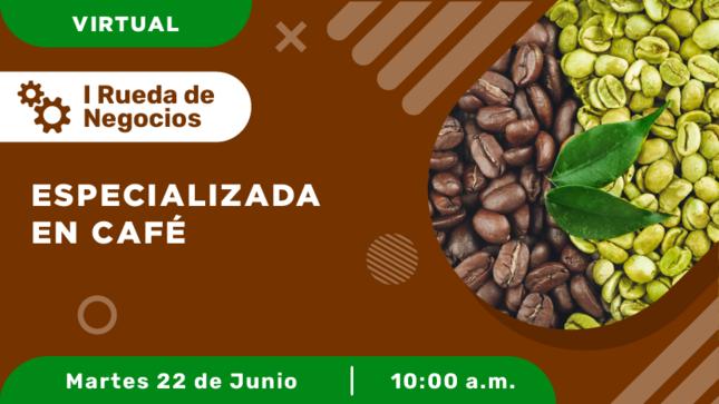 I Rueda de Negocios Virtual Especializada en Café