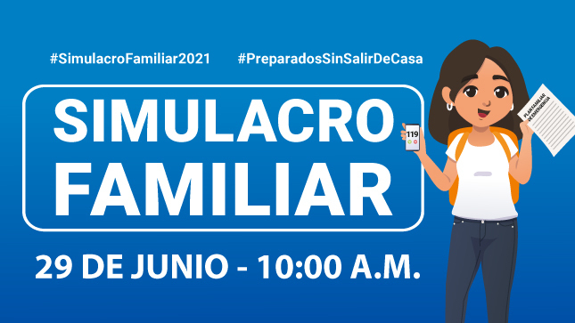 SIMULACRO FAMILIAR MULTIPELIGRO  Martes 29 de junio de 2021