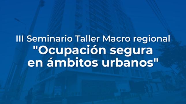 III Seminario Taller: Ocupación segura en ámbitos urbanos