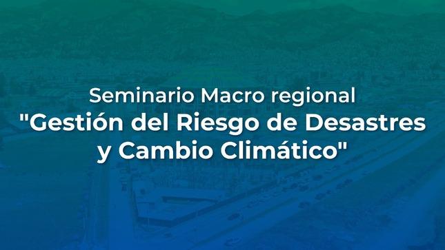 Seminario Gestión del Riesgo de Desastres y Cambio Climático
