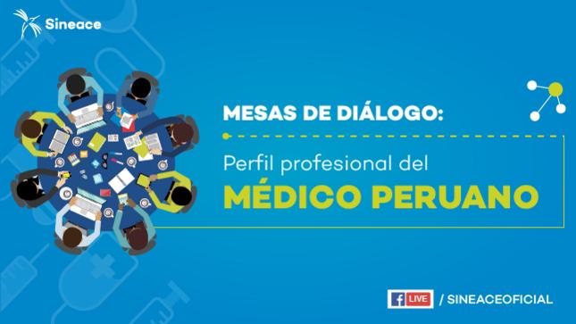 Mesas de diálogo: Perfil profesional del médico peruano