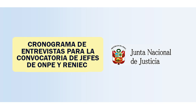 Cronograma de entrevistas personales para la Convocatoria de jefes de ONPE y RENIEC