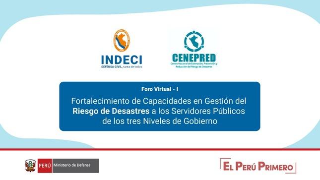 INDECI Y CENEPRED ORGANIZARON EL I FORO VIRTUAL PARA FORTALECER CAPACIDADES EN GESTIÓN DEL RIESGO DE DESASTRES