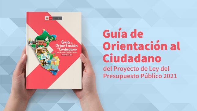 MEF presenta Guía de Orientación al Ciudadano, con información amigable para conocer el Proyecto de Ley del Presupuesto Público del 2021