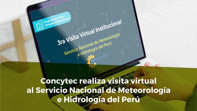 Concytec realiza visita virtual al Servicio Nacional de Meteorología e Hidrología del Perú