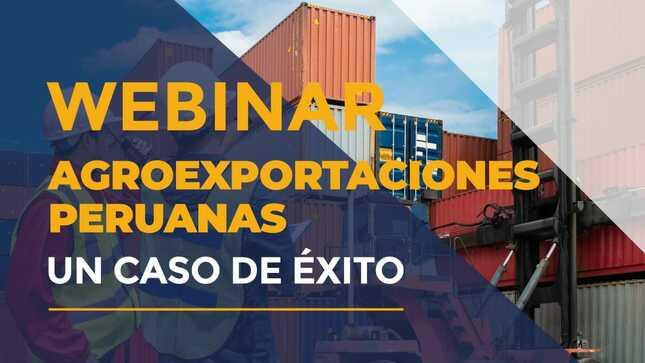 """Webinar """"Agroexportaciones Peruanas. Un Caso de Éxito"""""""