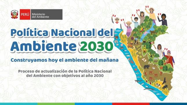 Enfoque inclusivo y descentralizado es clave en el diseño e implementación de la Política Nacional del Ambiente