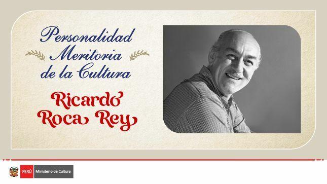 """Otorgan la distinción póstuma de """"Personalidad Meritoria de la Cultura"""" a Ricardo Roca Rey"""
