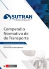 Vista preliminar de documento Compendio Normativo sobre Transporte Terrestre de Personas y Mercancías, Materiales y Residuos Peligrosos y Transporte Terrestre Internacional