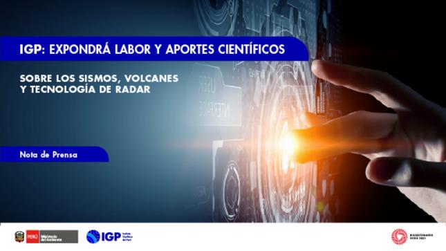 IGP expondrá labor y aportes científicos sobre los sismos, volcanes y tecnología de radar