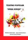 "Vista preliminar de documento Libro de Teatro Popular ""PUKA SUNQU 1"""