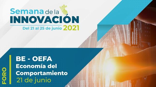 """OEFA co-organiza el Foro """"La economía del comportamiento en la fiscalización ambiental"""" en el marco de la Semana de la Innovación"""