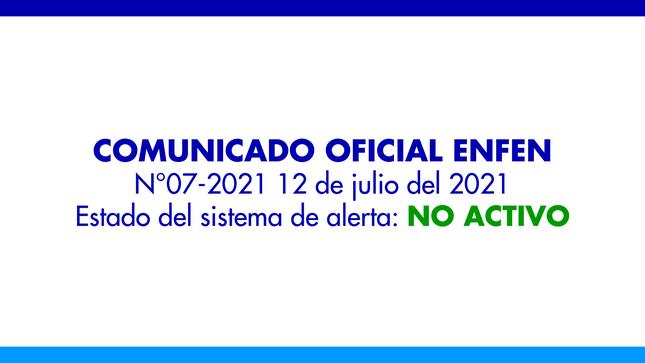 ENFEN N°07- 2021: Estado del sistema de alerta: No Activo