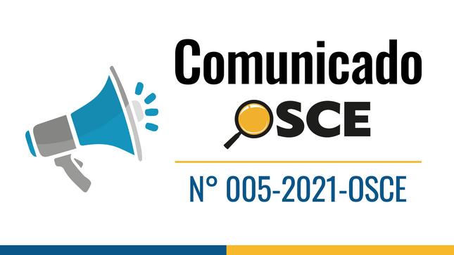 Comunicado N° 005-2021-OSCE: Disposición Complementaria Transitoria del Decreto Supremo Nº 162-2021-EF, relacionada al RNA-OSCE