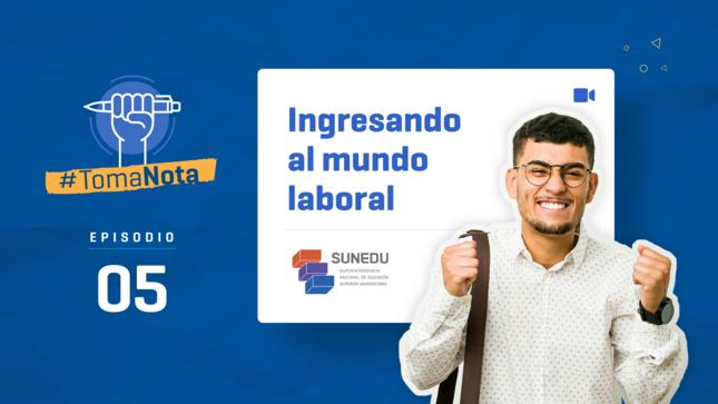"SUNEDU emite quinto episodio de ""Toma Nota"" sobre cómo ingresar al mundo laboral"