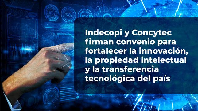 Indecopi y Concytec firman convenio para fortalecer la innovación, la propiedad intelectual y la transferencia tecnológica del país