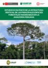 Vista preliminar de documento Estudio Ecológico de la Estructura Vertical de las Principales Especies Forestales Maderables en la Amazonía Peruana