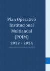 Vista preliminar de documento Plan Operativo Institucional Multianual  2022 - 2024