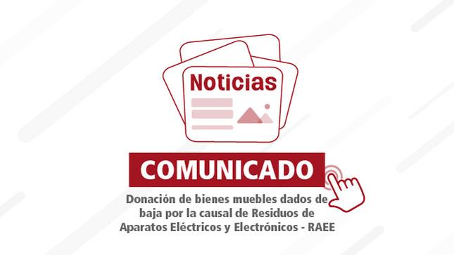 Donación de bienes muebles dados de baja por la causal Residuos de Aparatos Eléctricos y Electrónicos - RAEE