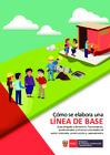 Vista preliminar de documento Cómo Se Elabora Una Línea de Base. Guía Dirigida a Directivos, Funcionarios, Profesionales y Técnicos Vinculados al Sector Vivienda, Construcción y Saneamiento.