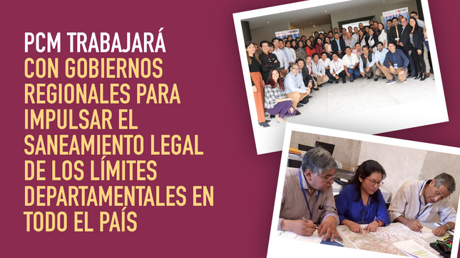 PCM trabajará con gobiernos regionales para impulsar el saneamiento legal de los límites departamentales en todo el país